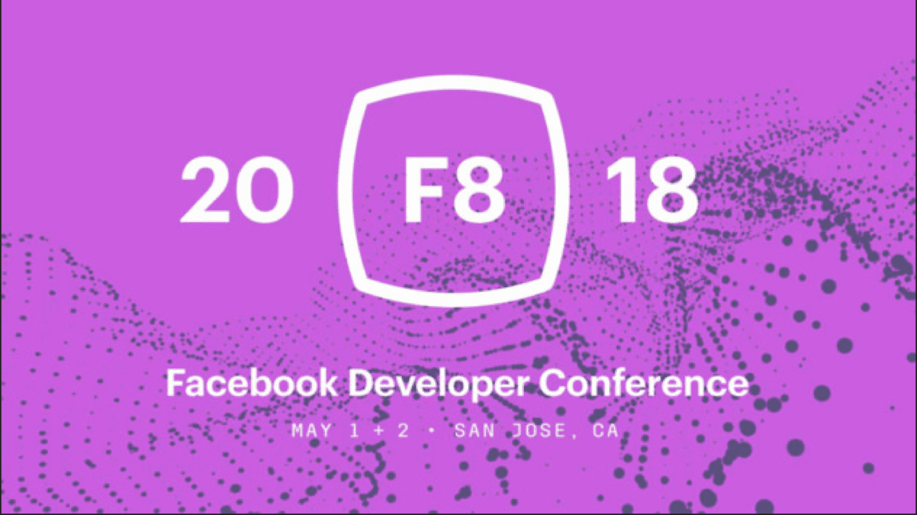 Facebook Developers Conference 2018