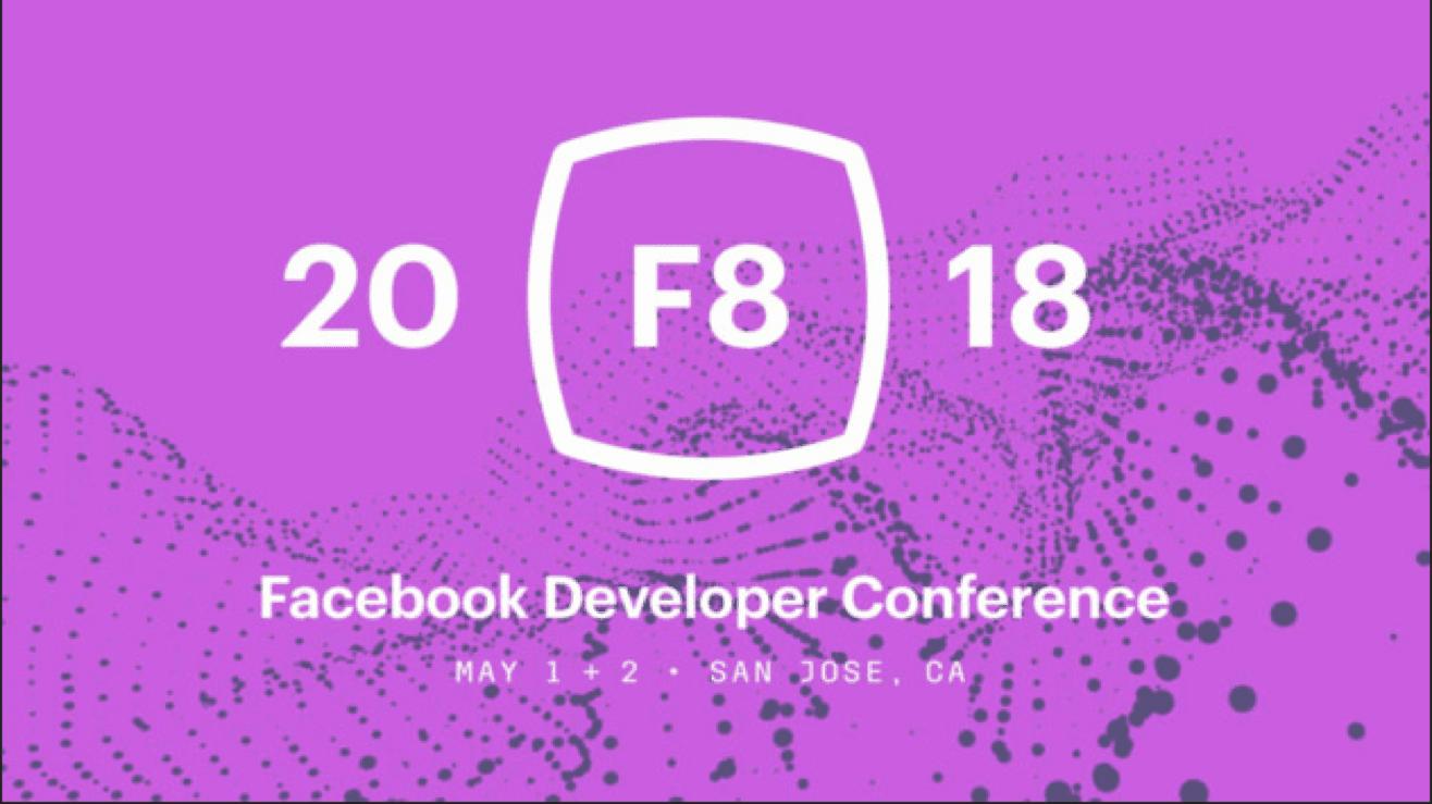 Facebook Developers Conference 2018