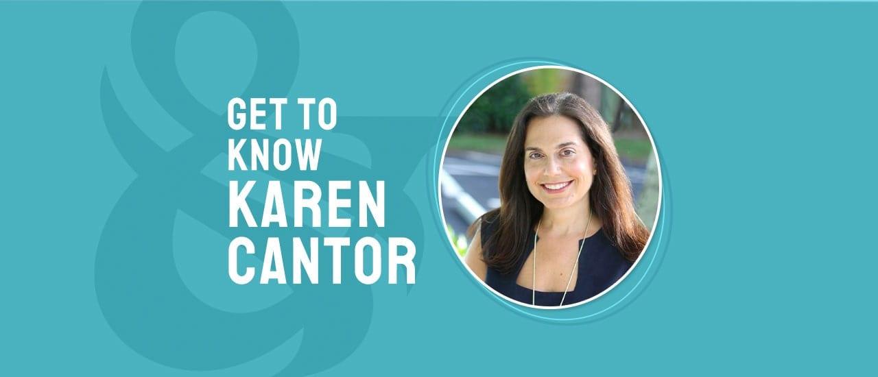 Karen Cantor - Executive vice President