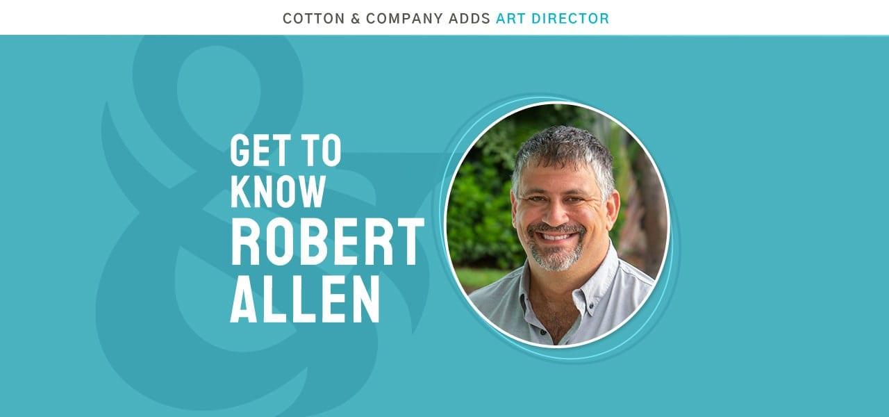 Robert Allen joins the Cotton Company team